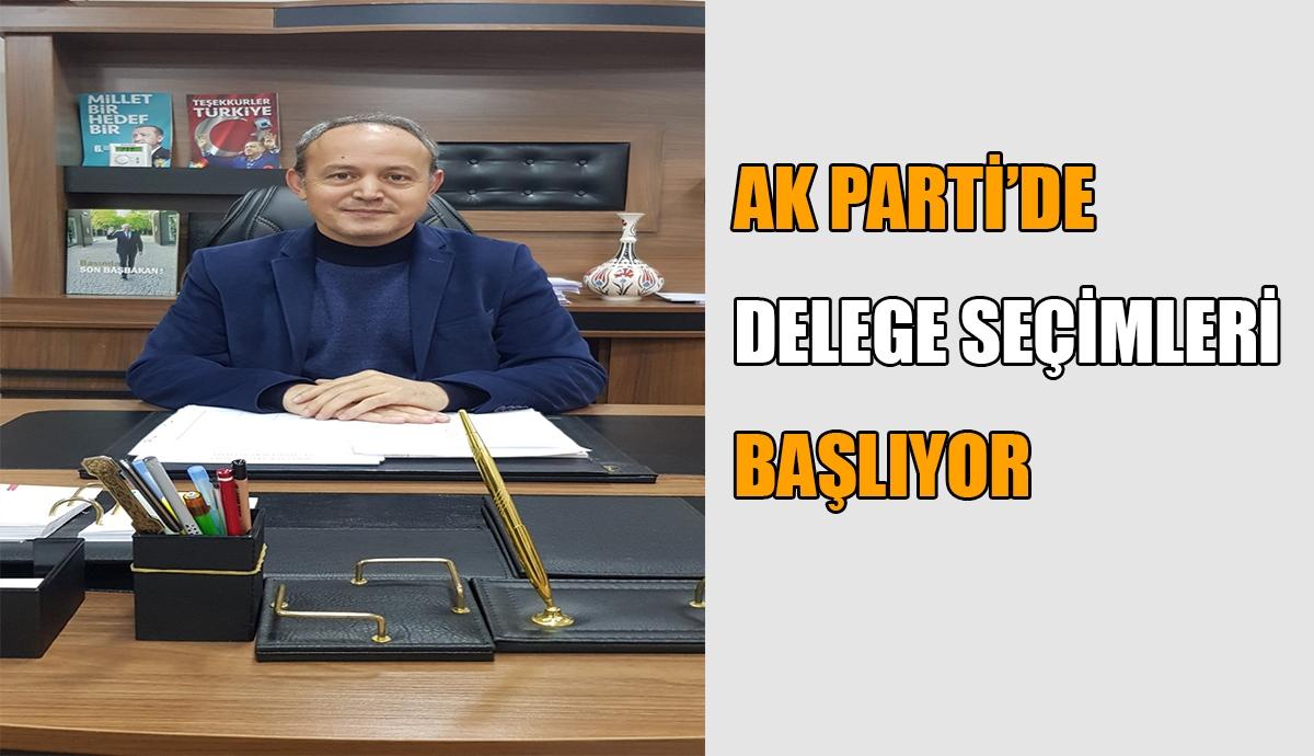 AK PARTİ'DE DELEGE SEÇİMLERİ BAŞLIYOR