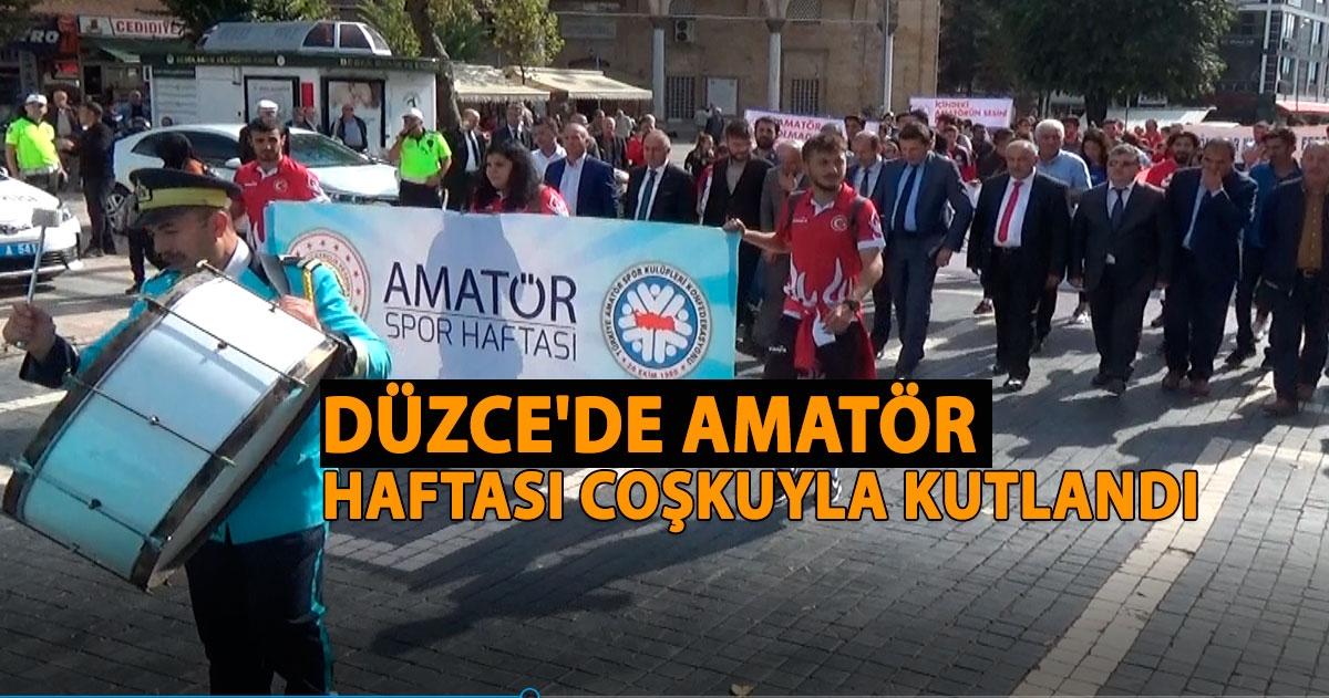 DÜZCE'DE AMATÖR HAFTASI COŞKUYLA KUTLANDI