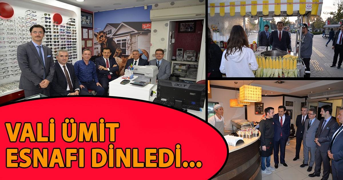 VALİ ÜMİT'TEN ESNAF ZİYARETLERİ