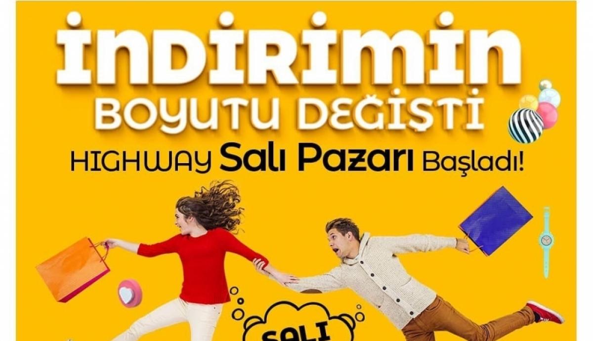 HİGHWAY\'DE SALI PAZARI BAŞLADI