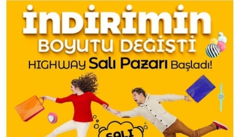 HİGHWAY'DE SALI PAZARI BAŞLADI